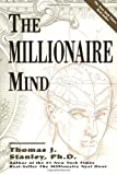 The Millionaire Mind (0740718584) by Stanley, Thomas J.