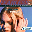 Blind: Fearless Audiobook by Francine Pascal Narrated by Elizabeth Evans