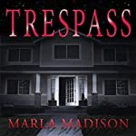 Trespass: TJ Peacock & Lisa Rayburn Mysteries, Book 2 | Marla Madison