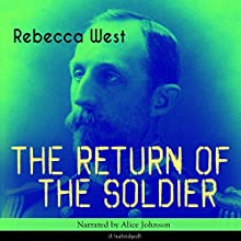The Return of the Soldier Audiobook by Rebecca West Narrated by Alice Johnson