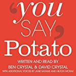 You Say Potato: A Book About Accents | Ben Crystal,David Crystal
