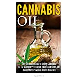 #1 Book on Cannabis Oil Typically, people would advise us not to self-medicate with cannabis oil but after studies have been made when it comes to the effects it has on different illnesses, even that belief is slowly being overturned. From nausea, pa...