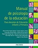 img - for Manual de psicolog a de la educaci n / Manual of educational psychology: Para docentes de educaci n infantil y primaria / For Teachers of Preschool and Elementary Education (Spanish Edition) book / textbook / text book