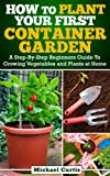 How To Plant Your First Container Gardening