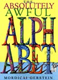 The Absolutely Awful Alphabet (0152163433) by Gerstein, Mordicai