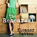 The Rehearsal Audiobook by Eleanor Catton Narrated by Nicole Arumugum