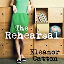 The Rehearsal (       UNABRIDGED) by Eleanor Catton Narrated by Nicole Arumugum