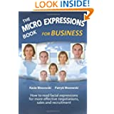 The Micro Expressions Book for Business: How to read facial expressions for more effective negotiations, sales... by Kasia Wezowski and Patryk Wezowski