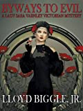 img - for Byways to Evil: A Lady Sara Varnley Victorian Mystery book / textbook / text book