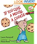 If You Give a Mouse a Cookie (If You...