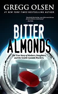 Bitter Almonds: Mothers, Daughters And The Seattle Cyanide Murders by Gregg Olsen ebook deal