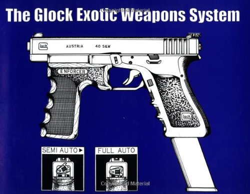 The Glock Exotic Weapons System (Weapon Engineering compare prices)