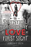 [ THE STATISTICAL PROBABILITY OF LOVE AT FIRST SIGHT ] BY Smith, Jennifer E ( AUTHOR )Jan-01-2013 ( Paperback ) Jennifer E Smith