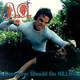 Everyone Should Be Killed [Explicit]