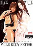 WILD BODY FETISH Ver.1.0 [DVD]