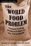 img - for The World Food Problem: Toward Ending Undernutrition in the Third World book / textbook / text book