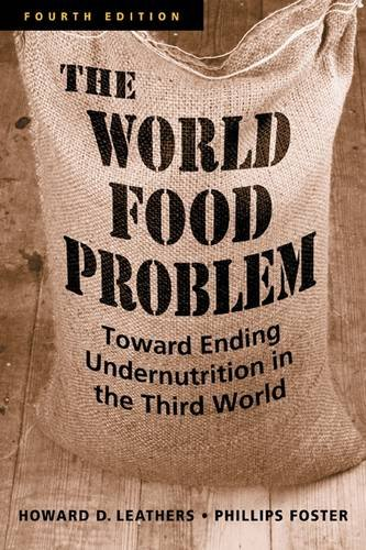 The World Food Problem: Toward Ending Undernutrition in...