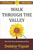 Walk Through the Valley (Psalm 23 Mysteries) (Volume 8)