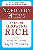 img - for Napoleon Hill's a Year of Growing Rich: 52 Steps to Achieving Life's Rewards book / textbook / text book