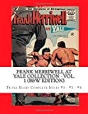Frank Merriwell At Yale Collection - Vol. 1 (B&W Edition): Triple-Sized: Complete Issues #1 - #3 - #4