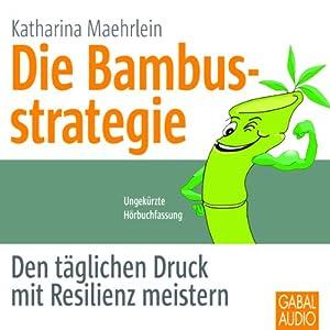 Die Bambusstrategie Hörbuch