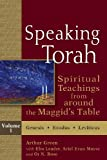 Speaking Torah, Vol. 1: Spiritual Teachings from around the Maggids Table