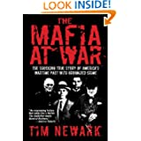 The Mafia at War: The Shocking True Story of America's Wartime Pact with Organized Crime by Tim Newark