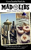img - for I Love Seattle Mad Libs book / textbook / text book