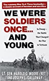 img - for We Were Soldiers Once...and Young: Ia Drang - The Battle That Changed the War in Vietnam book / textbook / text book