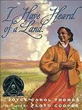 I Have Heard of a Land (0060234784) by Thomas, Joyce Carol