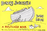 Bunny Suicides (Postcard Book): Little Fluffy Rabbits Who Just Don't Want to Live Anymore (0452287030) by Riley, Andy