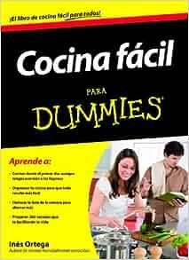 Cocina f cil para Dummies: INÉS ORTEGA: 9788432920912: Amazon.com