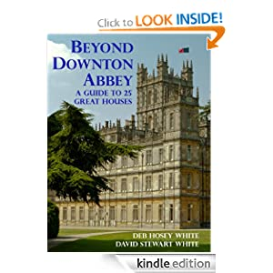 Free Kindle Book: Beyond Downton Abbey, by Deb Hosey White, David S White. Publisher: White + Associates (March 25, 2012)