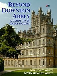 Beyond Downton Abbey, Volume 1 by Deb Hosey White ebook deal