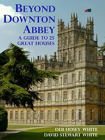 Amazon.com: Beyond Downton Abbey, Volume 1 eBook: Deb Hosey White