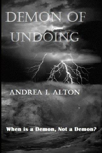 Demon of Undoing (Volume 1), Andrea I. Alton
