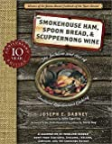 img - for Smokehouse Ham, Spoon Bread & Scuppernong Wine : The Folklore and Art of Southern Appalachian Cooking (Paperback - Anniv. Ed.)--by Joseph Earl Dabney [2010 Edition] book / textbook / text book