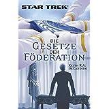 """Star Trek: Die Gesetze der F�derationvon """"Keith R. DeCandido"""""""