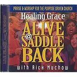 Healing Grace Alive at Saddle Back