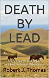DEATH BY LEAD: Forty-Fourth in a Series of Jess Williams Westerns (A Jess Williams Western Book 44)