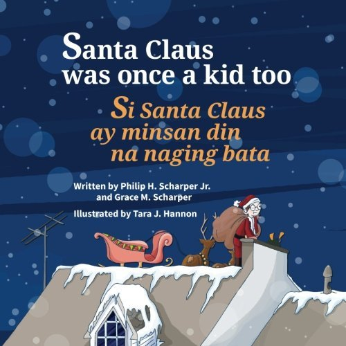 Santa Claus Was Once a Kid Too: Si Santa Claus ay minsan din na naging bata. : Babl Children's Books in Tagalog and English