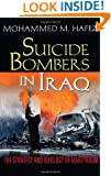 Suicide Bombers in Iraq: The Strategy and Ideology of Martyrdom