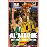 Al ataque. Historias de basket ofensivo (Biblioteca del basket Zona131)