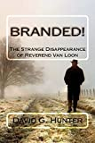 img - for Branded!: The Strange Disappearance of Reverend Van Loon book / textbook / text book