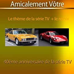 Amicalement v�tre (Le th�me TV + le remix)