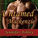 The Untamed Mackenzie: Highland Pleasures Series, Book 5.5 Audiobook by Jennifer Ashley Narrated by Angela Dawe