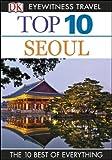 Top 10 Seoul (EYEWITNESS TOP 10 TRAVEL GUIDES)
