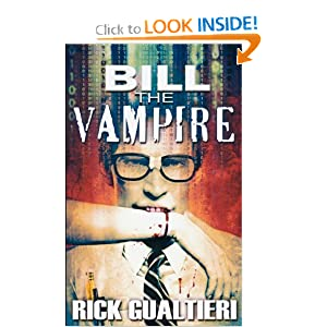 Download book Bill The Vampire: There are reasons we fear the dark. He's not one of them.