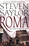 Roma: The Novel of Ancient Rome (Novels of Ancient Rome) (0312377622) by Saylor, Steven