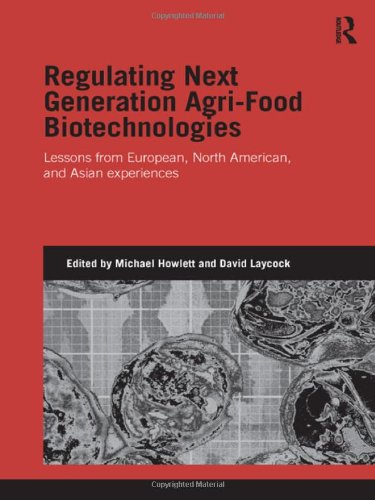 Regulating Next Generation Agri-Food Biotechnologies: Lessons from European, North American and Asian Experiences (Genetics and Society)